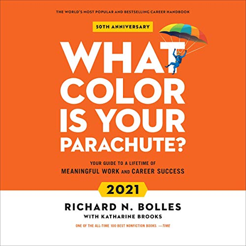 What Color Is Your Parachute? 2021: Your Guide to a Lifetime of Meaningful Work and Career