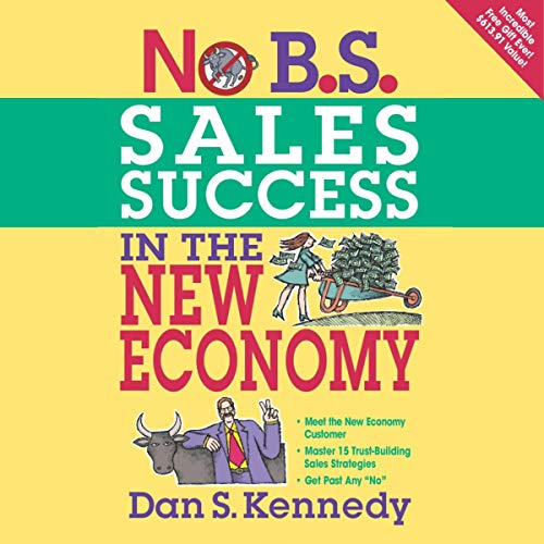 No B.S. Sales Success in the New Economy